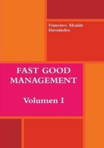 Fast Good Management,el Nuevo Libro de Francisco Alcaide