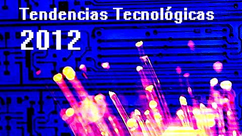 Tendencias Tecnologicas 2012