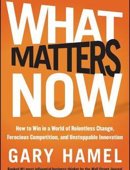 Gary Hamel: Lo que de verdad importa ahora