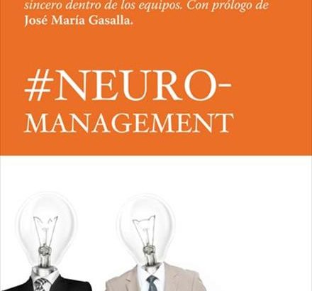 #Neuromanagement: algunos insights del libro de Carlos Herreros