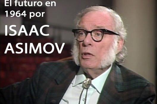 El futuro en 1964 según Isaac Asimov