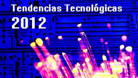 12 tendencias tecnológicas para 2012